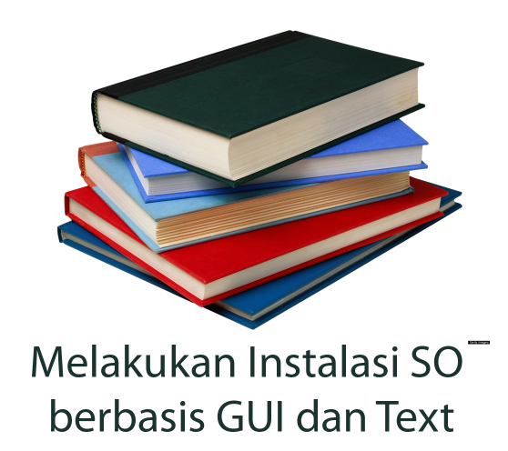 Sistem Operasi, Arseitektur Sistem Operasi Instalasi SO GUI dan Text