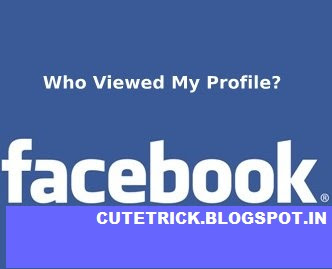 How to know who visited your facebook Profile latest trick not Spam | CuteTrick