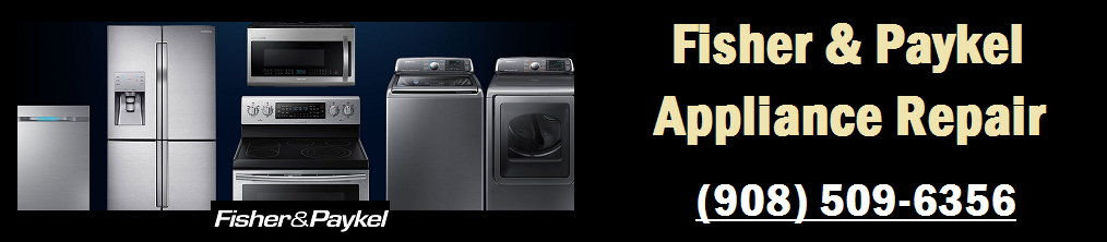 Fisher & Paykel Appliance Repair (908) 509-6356