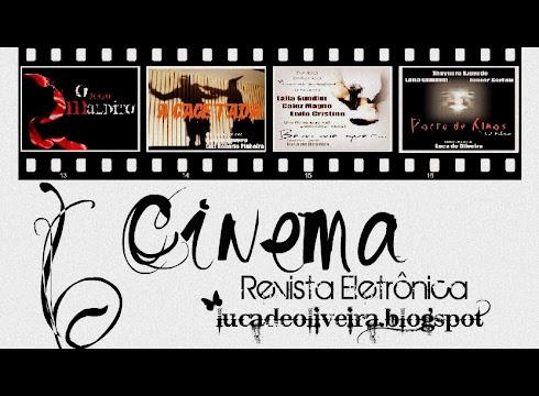 """CINEMA DA REVISTA ELETRÔNICA """"LUCADEOLIVEIRA.BLOGSPOT"""" TODOS OS FILMES CRIADOS POR NOSSAS PRODUÇÕES"""