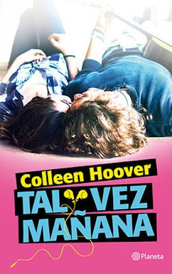 LIBRO - Tal vez mañana  Colleen Hoover (Planeta - 2 Febrero 2016)  NOVELA JUVENIL ROMANTICA - YOUNG ADULT  Comprar en Amazon España