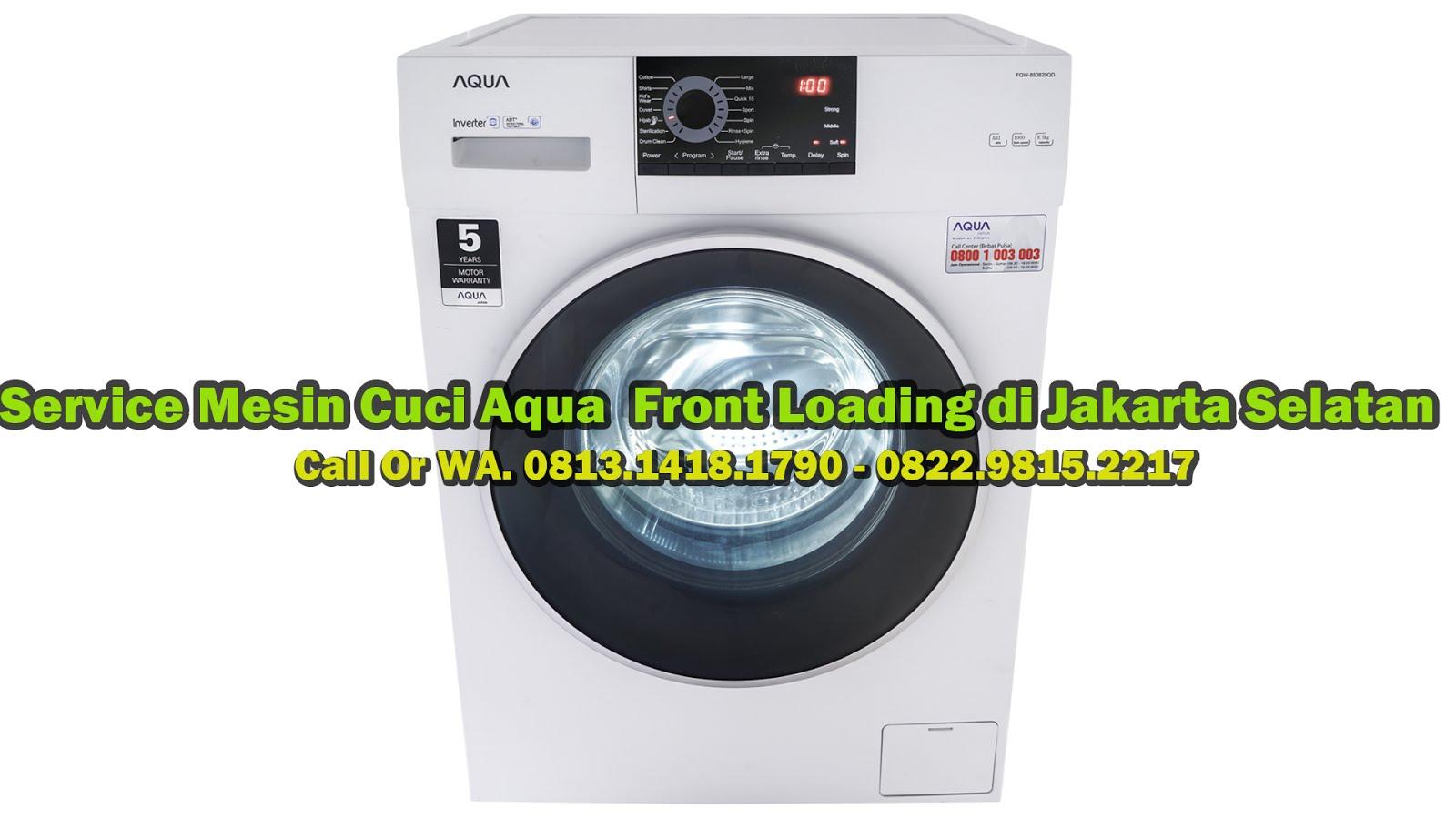 Service Mesic Cuci Aqua Front Loading di Jakarta Selatan