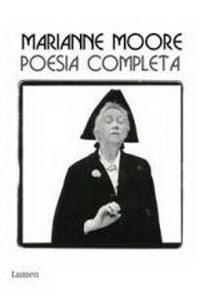 Marianne Moore poesía completa.