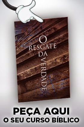 Receba em seu lar gratuitamente o Curso Bíblico: O RESGATE DA VERDADE!
