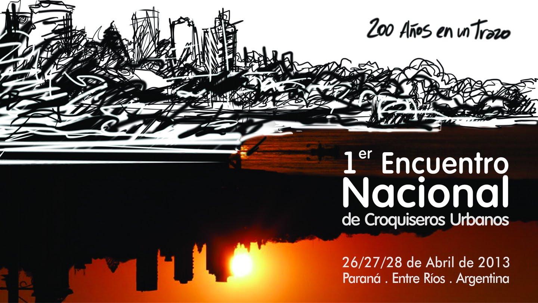 Primer Encuentro Nacional de Croquiseros Urbanos   Paraná 2013
