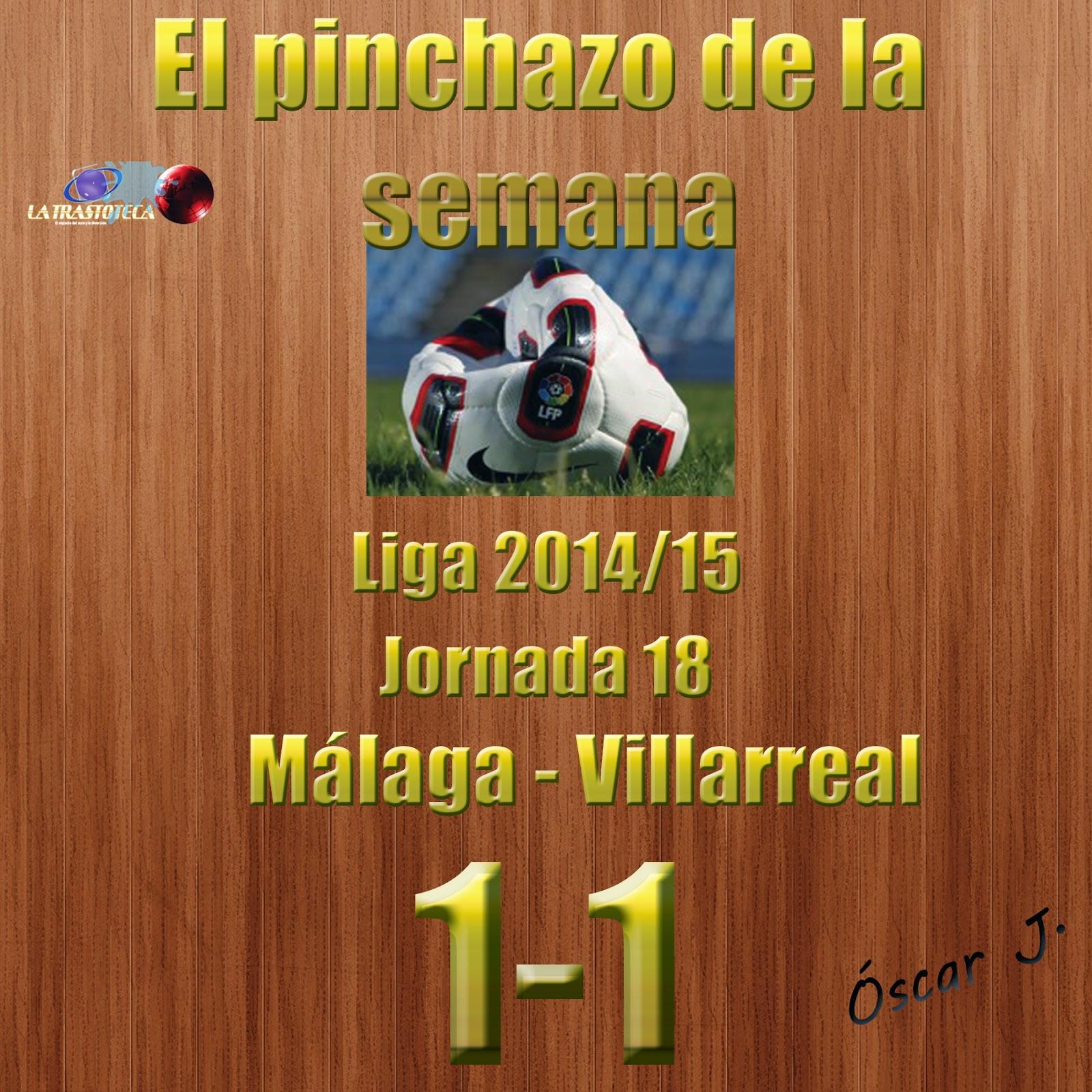 Málaga 1-1 Villarreal. Liga 2014/15 - Jornada 18. El pinchazo de la semana.