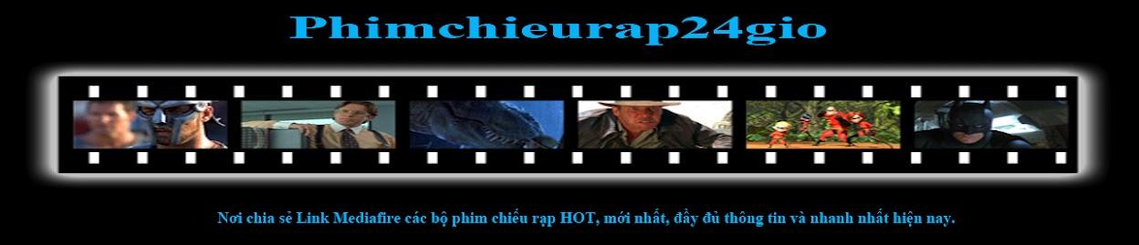 Phim chieu rap - Phim chiếu rạp - Phim Chiếu Rạp 24h