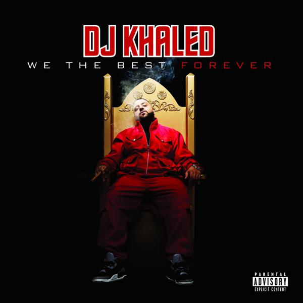 DJ Khaled - We the Best Forever (Bonus Digital Booklet Version)   Cover