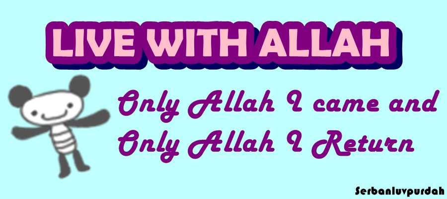 Live with Allah