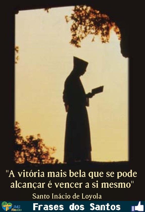 Santo Inácio De Loyola Frases Dos Santos
