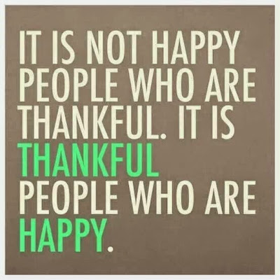 It is not happy people who are thankful. It is thankful people who are happy.