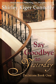 Say Goodbye to Yesterday (Decisions: Book One)