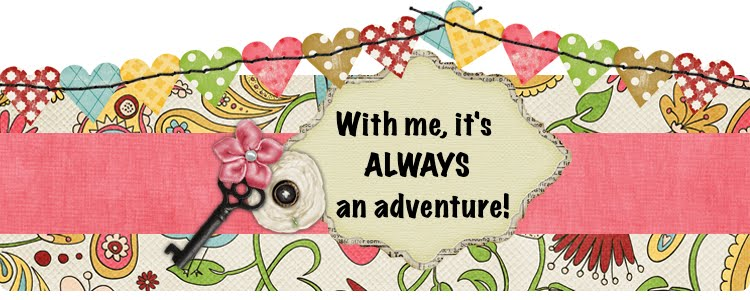 With Me It's Always An Adventure!