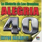 Alegría LA HISTORIA DE LOS GRANDES 40 ÉXITOS 1 2002