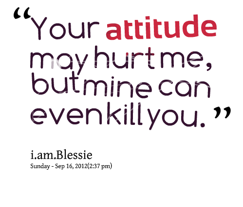 Attitude quotes for him