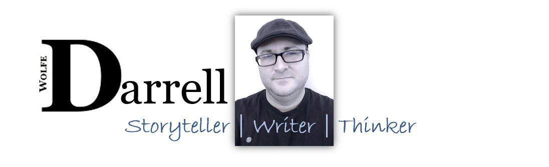 Darrell Wolfe | Storyteller | Writer | Thinker | Consultant