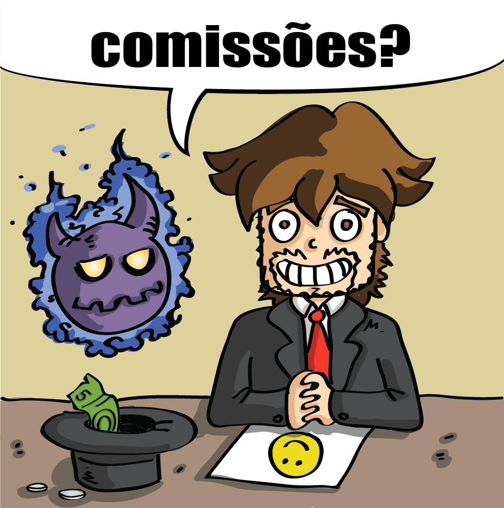 Comissões?