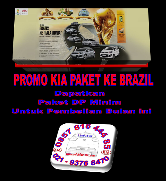 Promo KIA Paket ke Piala Dunia Brazil