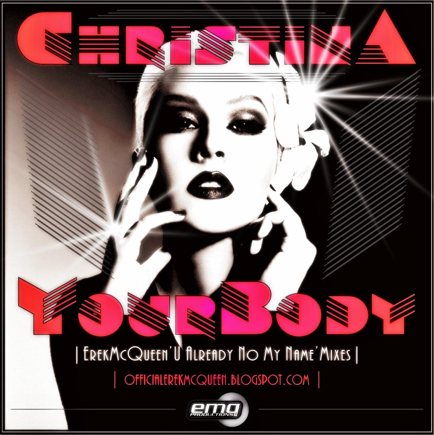 http://1.bp.blogspot.com/-CsZaMP2TF3Y/UNNwnQyJ_qI/AAAAAAAAASY/y4dbTc1kdGk/s1600/Christina+Aguilera+-+Your+Body+(ErekMcQueen+Mixes).jpg