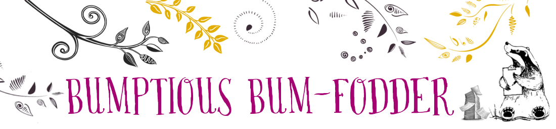 Bumptious Bum-Fodder