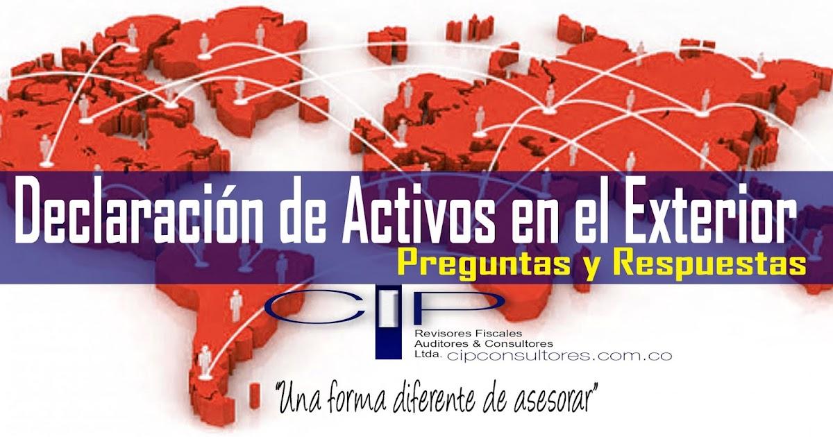 Preguntas Y Respuestas Declaraci N De Activos En El Exterior Cip Auditores Ltda