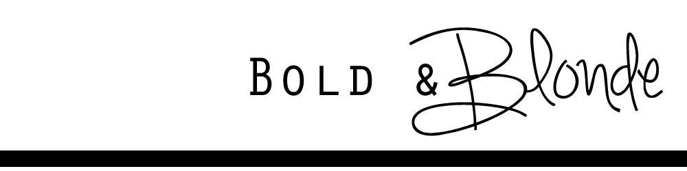 Bold & Blonde