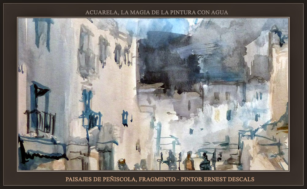 ACUARELA-PINTURA-PEÑISCOLA-CALLES-FRAGMENTOS-PAISAJES-ARTISTA-PINTOR-ERNEST DESCALS-