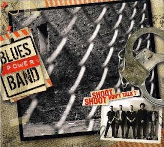 Blues Power Band - Shoot, Shoot, Don\'t Talk! 2006