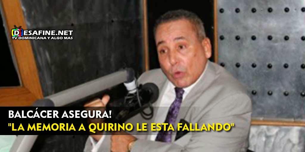 http://www.desafine.net/2015/02/balcacer-la-memoria-quirino-le-esta-fallando.html