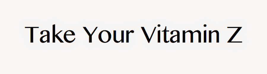 Take Your Vitamin Z