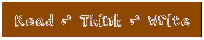 Read ~ Think ~ Write