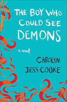 The Boy Who Could See Demons Carolyn Jess Cooke