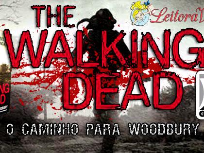 Resultado da Promo#54: The Walking Dead, O Caminho para Woodbury