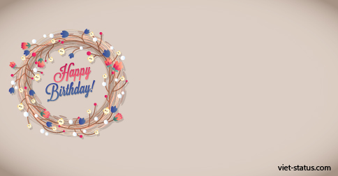 Bộ mẫu status chúc mừng sinh nhật độc nhất vô nhị