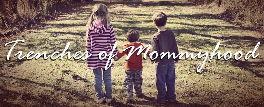 Trenches of Mommyhood