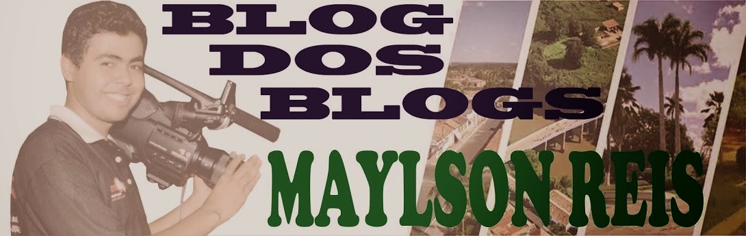 Blog Dos Blogs Maylson Reis