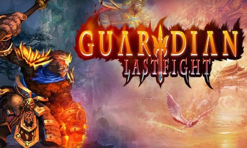 Download Guardian: Last Fight for Android