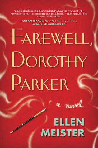 Farewell, Dorothy Parker: Ellen Meister: 9780399159077 ...