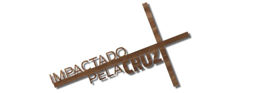 Impactado pela Cruz