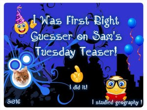 I was the First Right Guesser on Sam's first Tuesday Teaser of 2016
