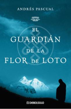 novela el guardian de la flor de loto escritor andres pascual