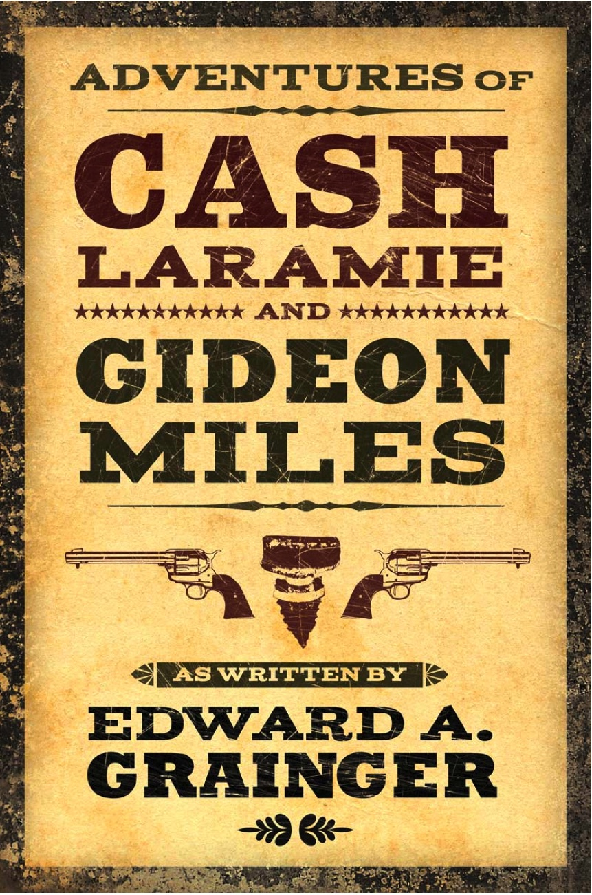 buddies in the saddle  edward a grainger adventures of cash laramie and gideon miles