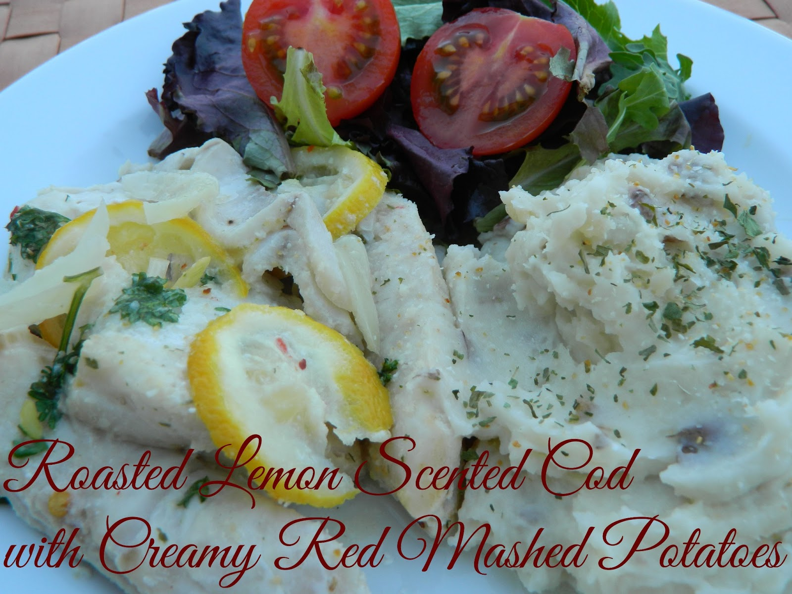 ... Things: Roasted Lemon Scented Cod with Creamy Red Mashed Potatoes