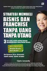 Cipto Junaedy Buku Strategi Membeli BISNIS DAN FRANCHISE TANPA UANG TANPA UTANG