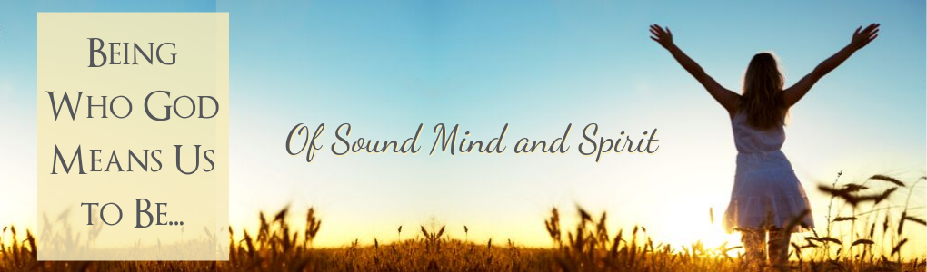 Of Sound Mind and Spirit