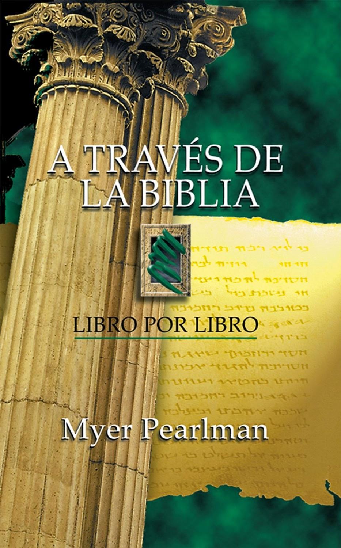Myer Pearlman-A Través De La Biblia-Libro Por Libro-