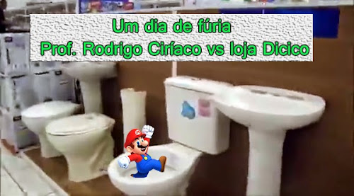Um dia de fúria - Prof. Rodrigo Ciríaco vs loja Dicico