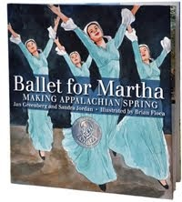 Ballet for Martha: Making Appalachian Spring, by Jan Greenberg and Sandra Jordan