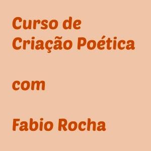 Curso de criação poética com Fabio Rocha