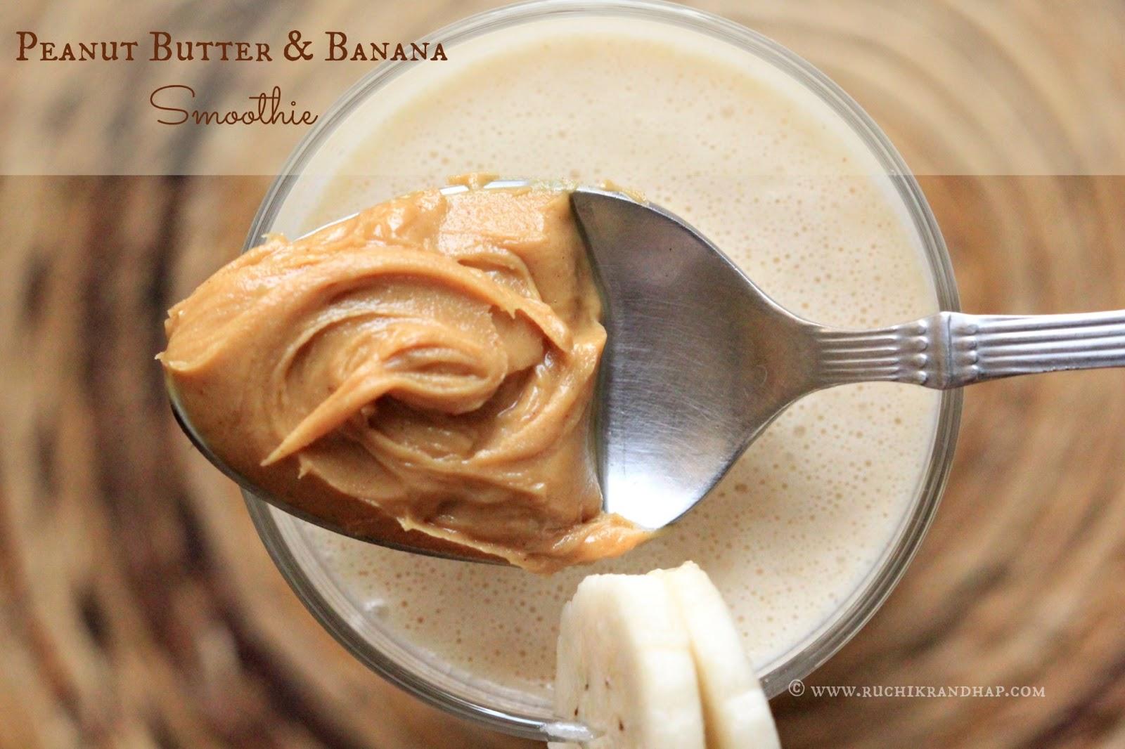 Ruchik Randhap (Delicious Cooking): Peanut Butter & Banana Smoothie